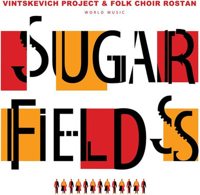 Vintskevich Project & Folk Choir Rostan - Sugar Fields - Import