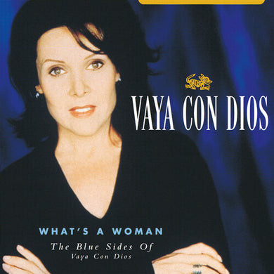 Vaya Con Dios - What's A Woman: The Blue Sides Of Vaya Con Dios - Indie Exclusive