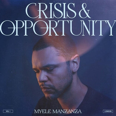 Myele Manzanza - Crisis & Opportunity 1 London
