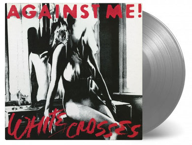 Against Me - White Crosses