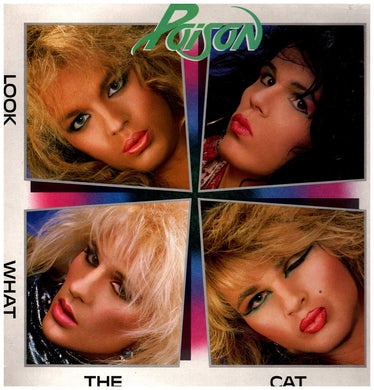 Poison - Look What The Cat Dragged In - 35th Anniversary Edition