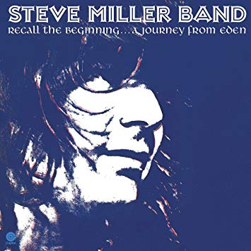 Steve Miller - Recall The Beginning: A Journey From Eden