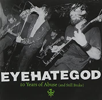 Eyehategod - 10 Years Of Abuse And Still Broke - Colored Vinyl
