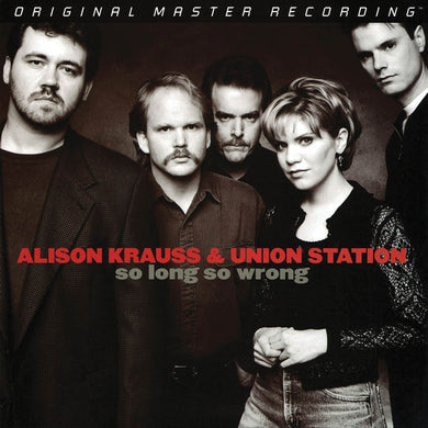 Alison Krauss & Union Station - So Long So Wrong - Mobile Fidelity