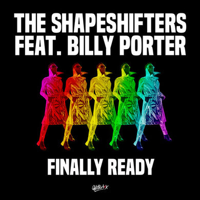 Shapeshifters feat. Billy Porter, The - Finally Ready (Remixes)