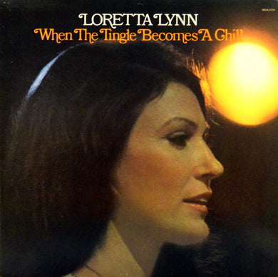 Loretta Lynn - When The Tingle Becomes A Chill - Pre-owned Vinyl