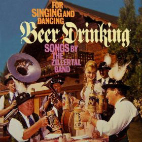Zillertal Band, The - Beer Drinking Songs for Singing and Dancing - Pre-owned Vinyl
