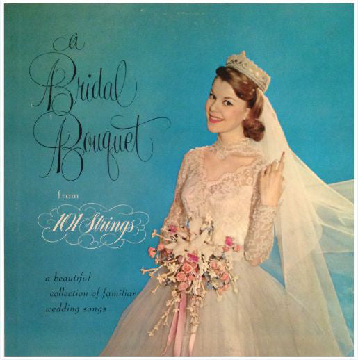 101 Strings - A Bridal Bouquet - Pre-owned Vinyl - Covert Vinyl