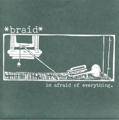 Braid - I'm Afraid Of Everything - 7