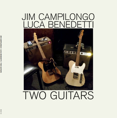 Jim Campilongo & Luca Benedetti - Two Guitars