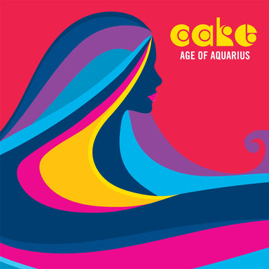 Cake - Age Of Aquarius - 7