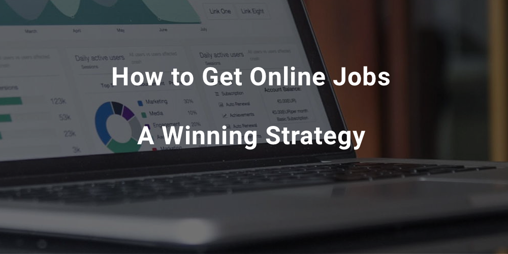 How to Get Online Jobs - A Winning Strategy