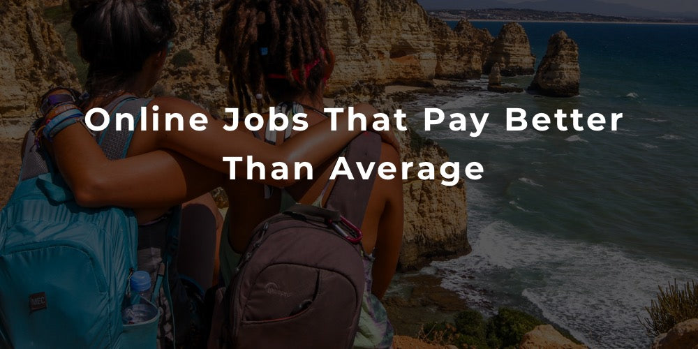 Online Jobs That Pay Better Than Average
