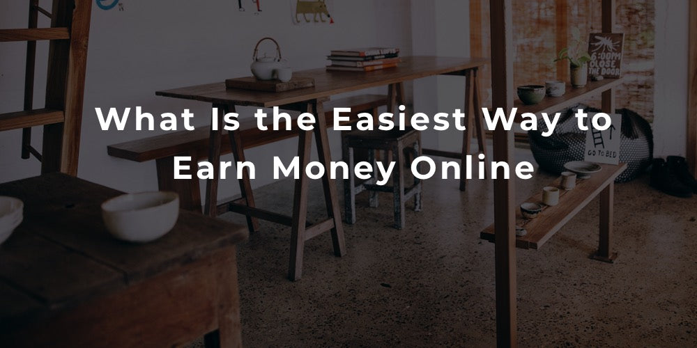 what is the easiest way to <a href='https://earn-online.money/' title='earn money online'>earn money online</a>