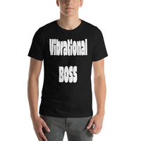 Short-Sleeve Unisex Vibrational Boss T-Shirt - Focused Nation Brand