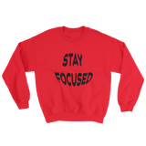 Unisex Stay Focused Sweatshirt - Focused Nation Brand