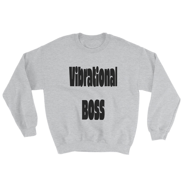 Unisex Vibrational Boss Sweatshirt - Focused Nation Brand