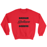 Unisex Dream Believe Achieve Sweatshirt - Focused Nation Brand
