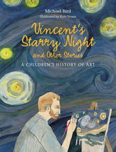 Load image into Gallery viewer, Vincent's Starry Night and Other Stories: A Children's History of Art