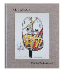 <i>Al Taylor What Are You Looking At</i>
