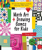 Math Art + Drawing Games for Kids:  40+ Fun Art Projects to Build Amazing Math Skills