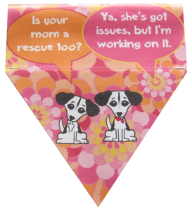 Is your mom a rescue too? (pink)
