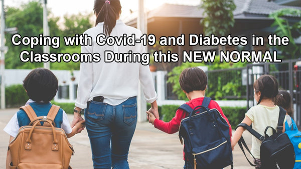Coping with Covid-19 and Diabetes in the classrooms during this new normal