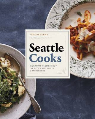 Seattle Cooks by Julien Perry