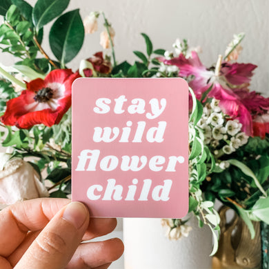 Stay Wild Flower Child Pink Sticker Decal