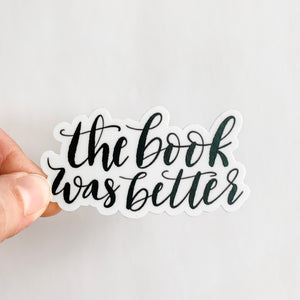 The Book Was Better Sticker Decal