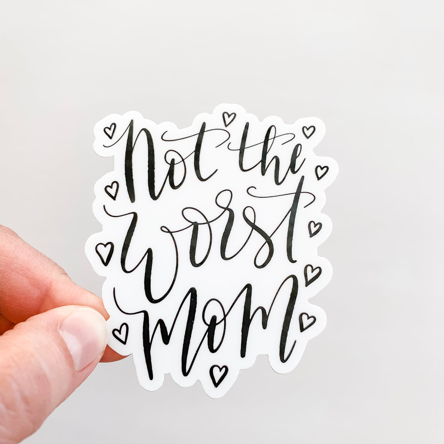 Not The Worst Mom Hand Lettered Black Sticker Decal