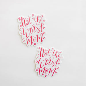 Not The Worst Mom Hand Lettered Pink Sticker Decal
