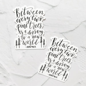 Between Every Two Pine Trees Sticker Decal