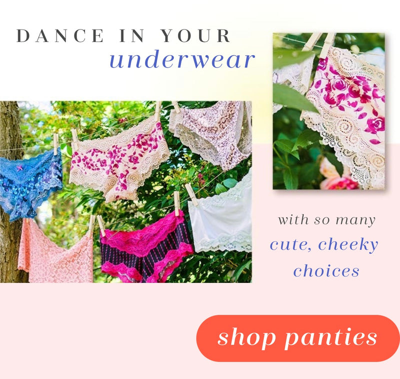 Dance in your underwear with so many cute, cheeky choices