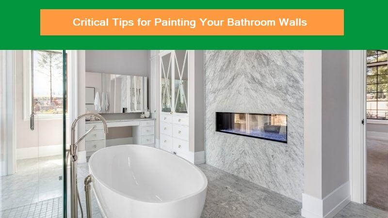 Critical Tips for Painting Your Bathroom Walls