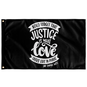 Never Forget That Justice Is What Love Looks Like In Public 3'x5' Wall Flag