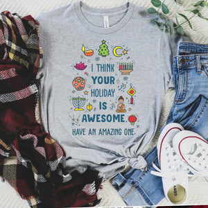 I Think Your Holiday Is Awesome Relaxed Fit T-Shirt