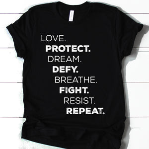 Love Protect Dream Defy Breathe Fight Resist Repeat Relaxed Fit Tee