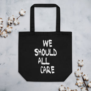 We Should All Care Organic Cotton Tote Bag