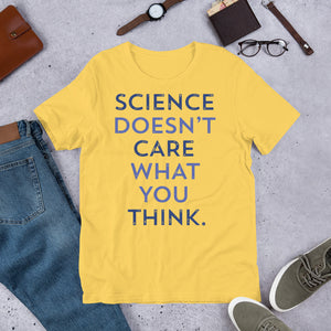 Science Doesn't Care What You Think Relaxed Fit T-Shirt