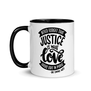 Never Forget That Justice Is What Love Looks Like In Public Mug
