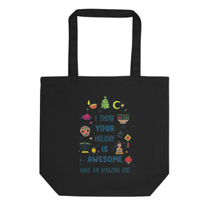 I Think Your Holiday Is Awesome Organic Cotton Tote Bag
