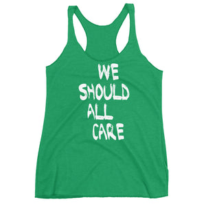 We Should All Care Women's Racerback Tank