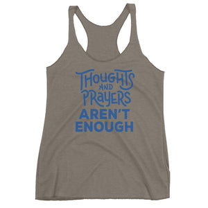 Thoughts & Prayers Aren't Enough Women's Racerback Tank