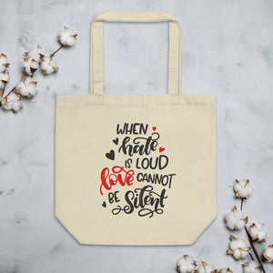 When Hate Is Loud Love Cannot Be Silent Tote Bag
