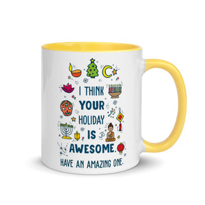 I Think Your Holiday Is Awesome Mug