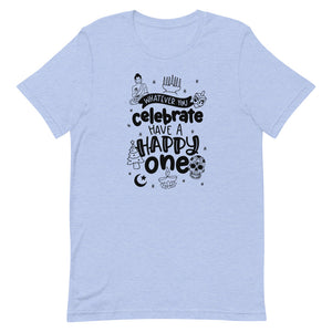 Whatever You Celebrate, Have A Happy One Relaxed Fit T-Shirt