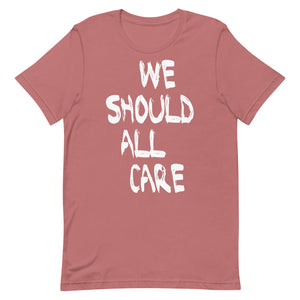 We Should All Care Relaxed Fit T-Shirt