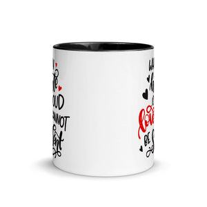When Hate Is Loud Love Cannot Be Silent Mug