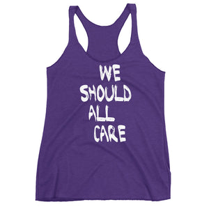We Should All Care Women's Racerback Tank Top